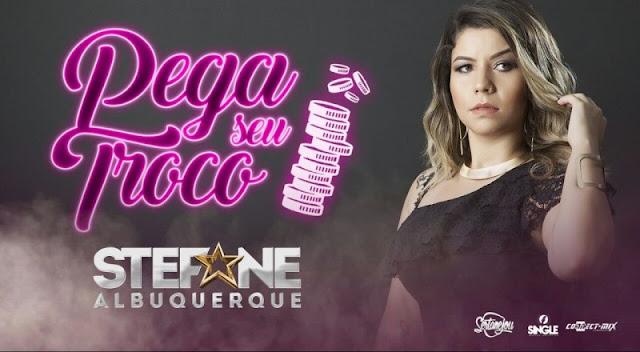 Stefane Albuquerque - Pega Seu Troco