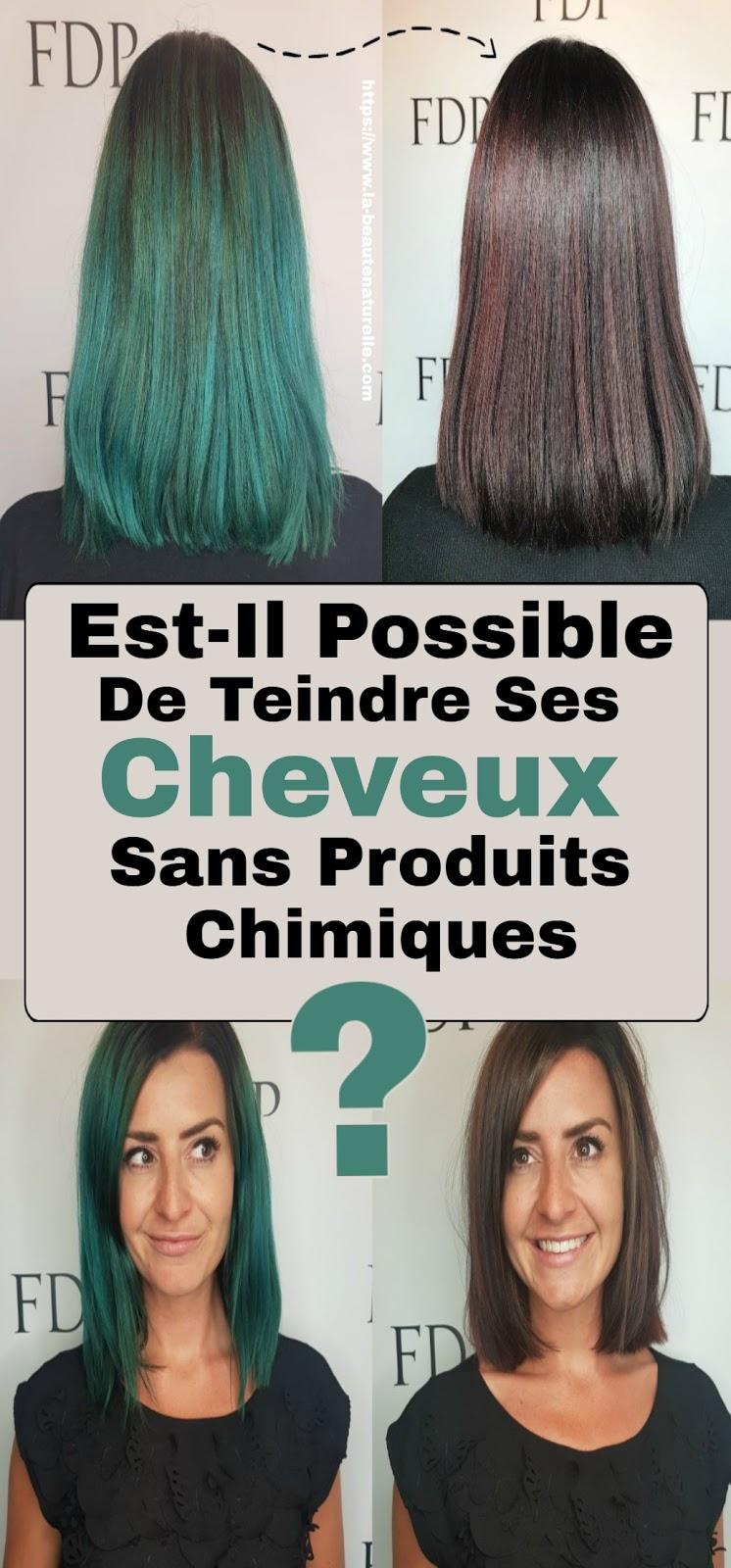 Est-Il Possible De Teindre Ses Cheveux Sans Produits Chimiques?