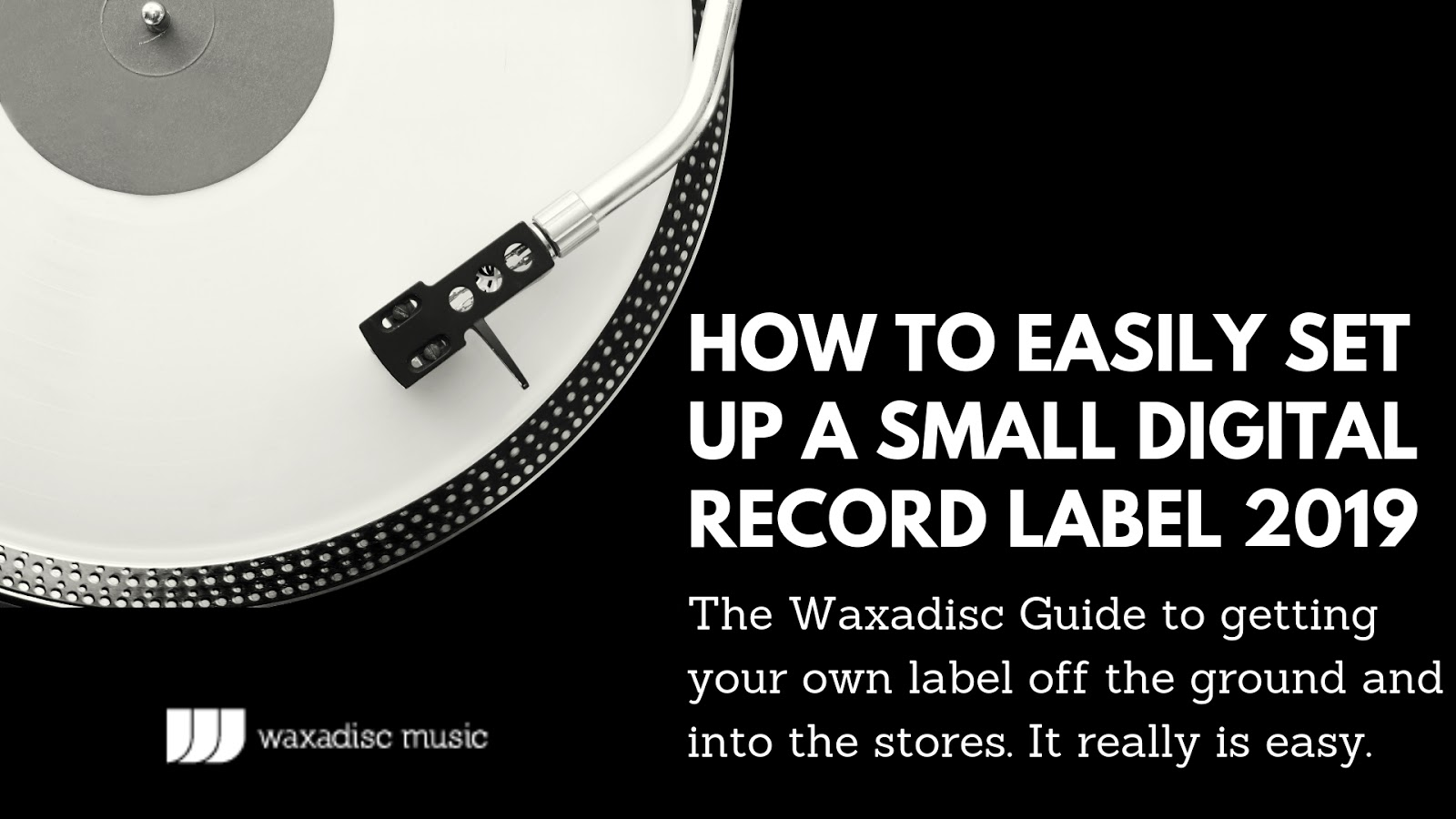 How to create and run a digital record label in 2019 - Waxadisc