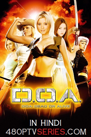 DOA Dead or Alive (2006) 300MB Full Hindi Dual Audio Movie Download 480p BRRip Free Watch Online Full Movie Download Worldfree4u 9xmovies