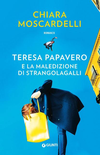 Teresa Papavero e la maledizione di Strangolagalli Chiara Moscardelli