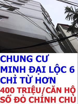 Chung cư mini Minh Đại Lộc 6 giá rẻ nhất Hà Nội