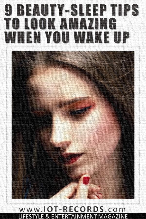 9 Beauty-Sleep Tips to Look AMAZING When You Wake Up