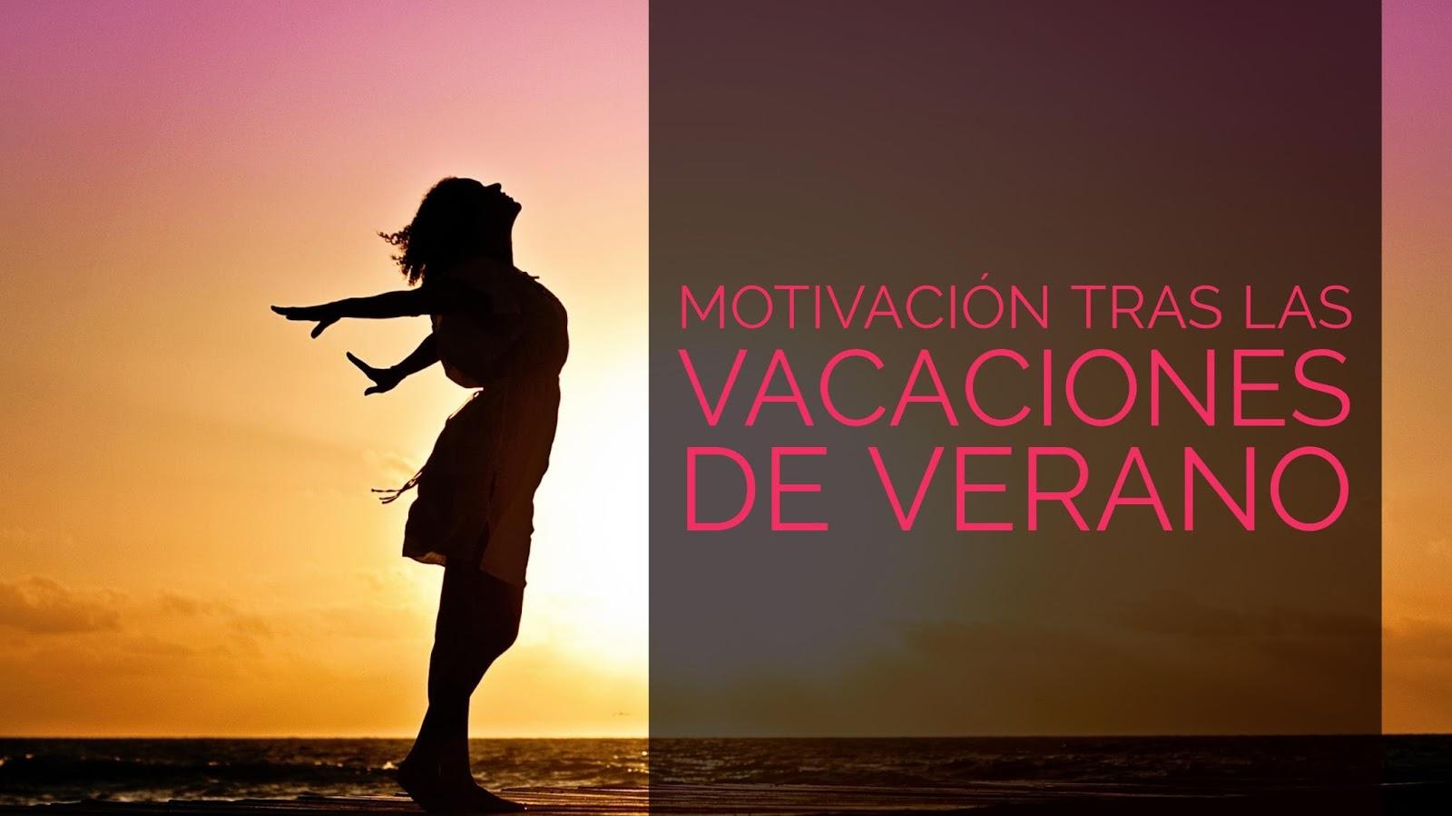 Motivación tras las vacaciones de verano