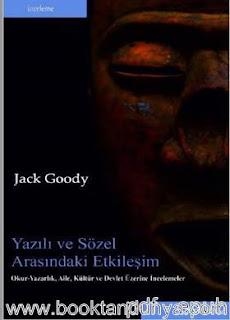 Jack Goody - Yazılı ve Sözel Arasındaki Etkileşim