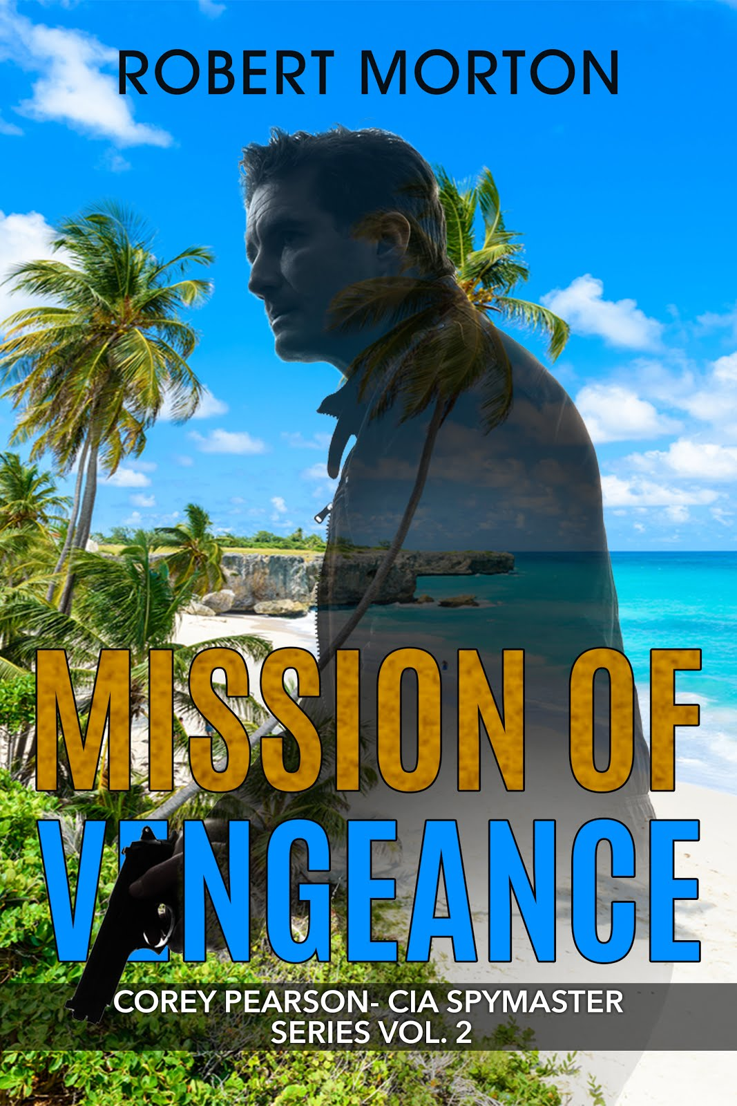 Get MISSION OF VENGEANCE- A Corey Pearson CIA Spy thriller! vol. 2