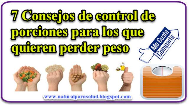 7 Consejos de control de porciones para los que quieren perder peso