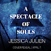 Cover Reveal - A Spectacle of Souls by Jessica Julien