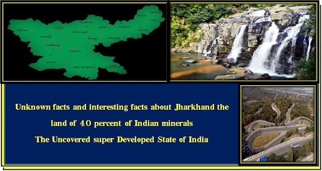 15 Unknown facts and interesting facts about Jharkhand the land of 40 percent of Indian minerals