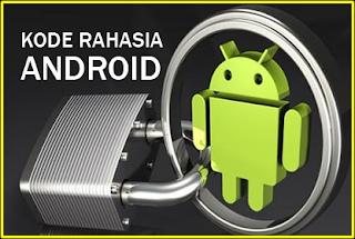 Cara Menggunakan Menu Rahasia Di Android |