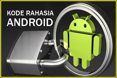 Cara Menggunakan Menu Rahasia Di Android | Sagoe Tunong