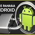 Mau Tahu Cara Menggunakan Menu Rahasia Di Android ?
