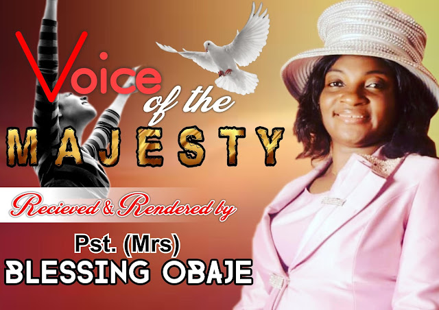 Voice of the Majesty by blessing obaje