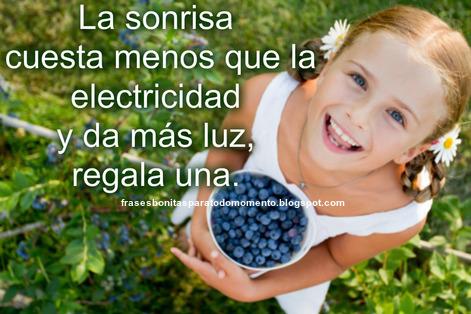 La sonrisa cuesta menos que la electricidad y da más luz, regala una.