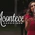 """Sandrinha lança novo clipe, """"Acontece"""""""
