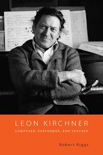 """Biografía titulada """"Leon Kirchner Composer, Performer, and Teacher"""" de Robert Riggs, publicada en 2010 por Boydell & Brewer (Eastman Studies in Music)."""