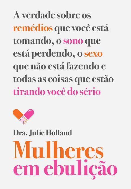 Mulheres em ebulição - Julie Holland