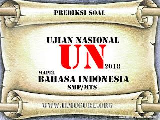 Kami hadir utk menawarkan isu bagi anda yg membutuhkan dalam rangka persiapan m Prediksi Soal UN 2018 Bahasa Indonesia SMP/MTs