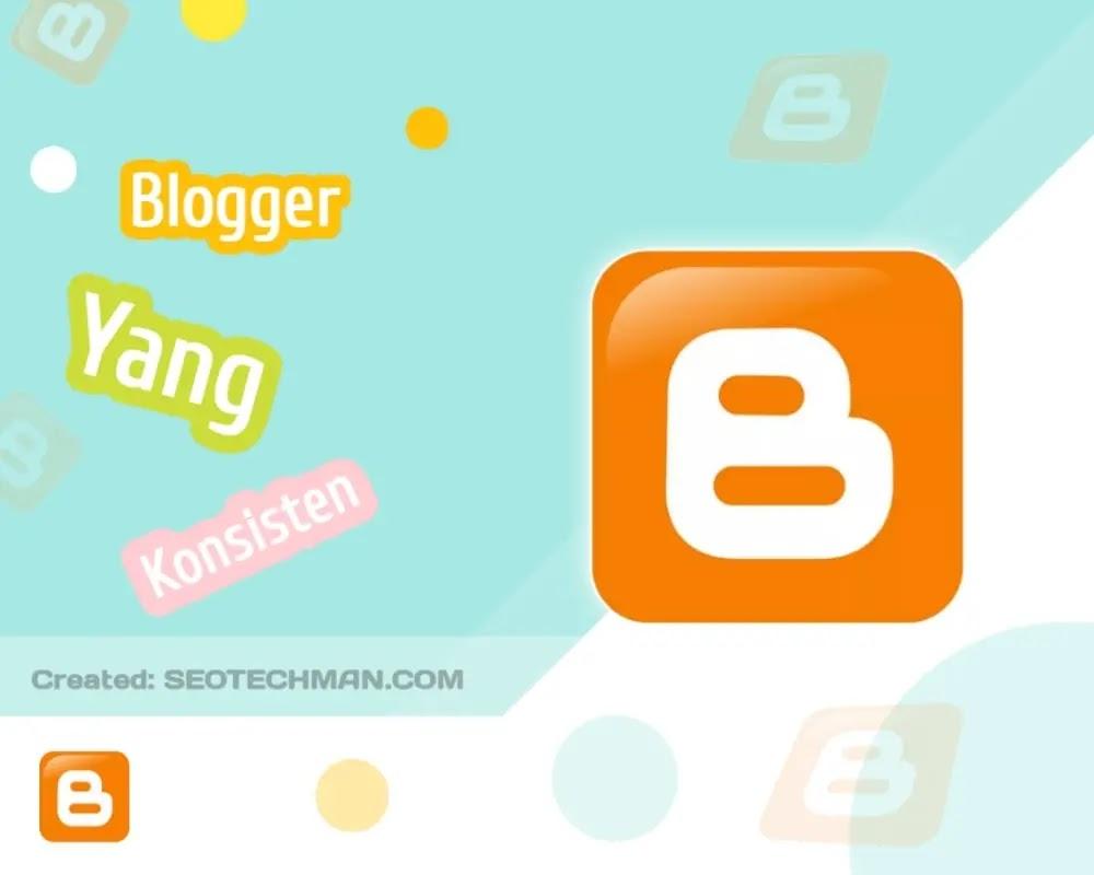 Panduan Lengkap dan Fresh, Cara Menjadi Blogger yang Baik dan Konsisten