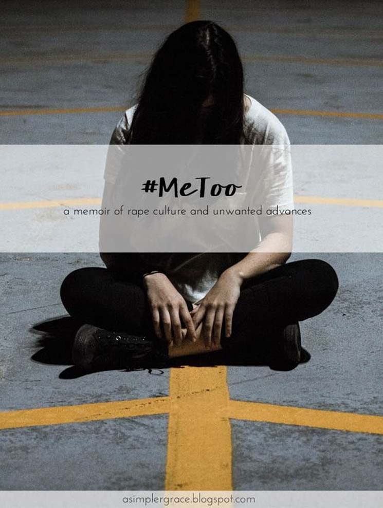 #MeToo | A Memoir of Rape Culture and Unwanted Advances - A Simpler Grace