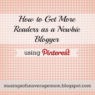http://musingsofanaveragemom.blogspot.ca/2015/01/how-to-get-more-readers-as-newbie.html