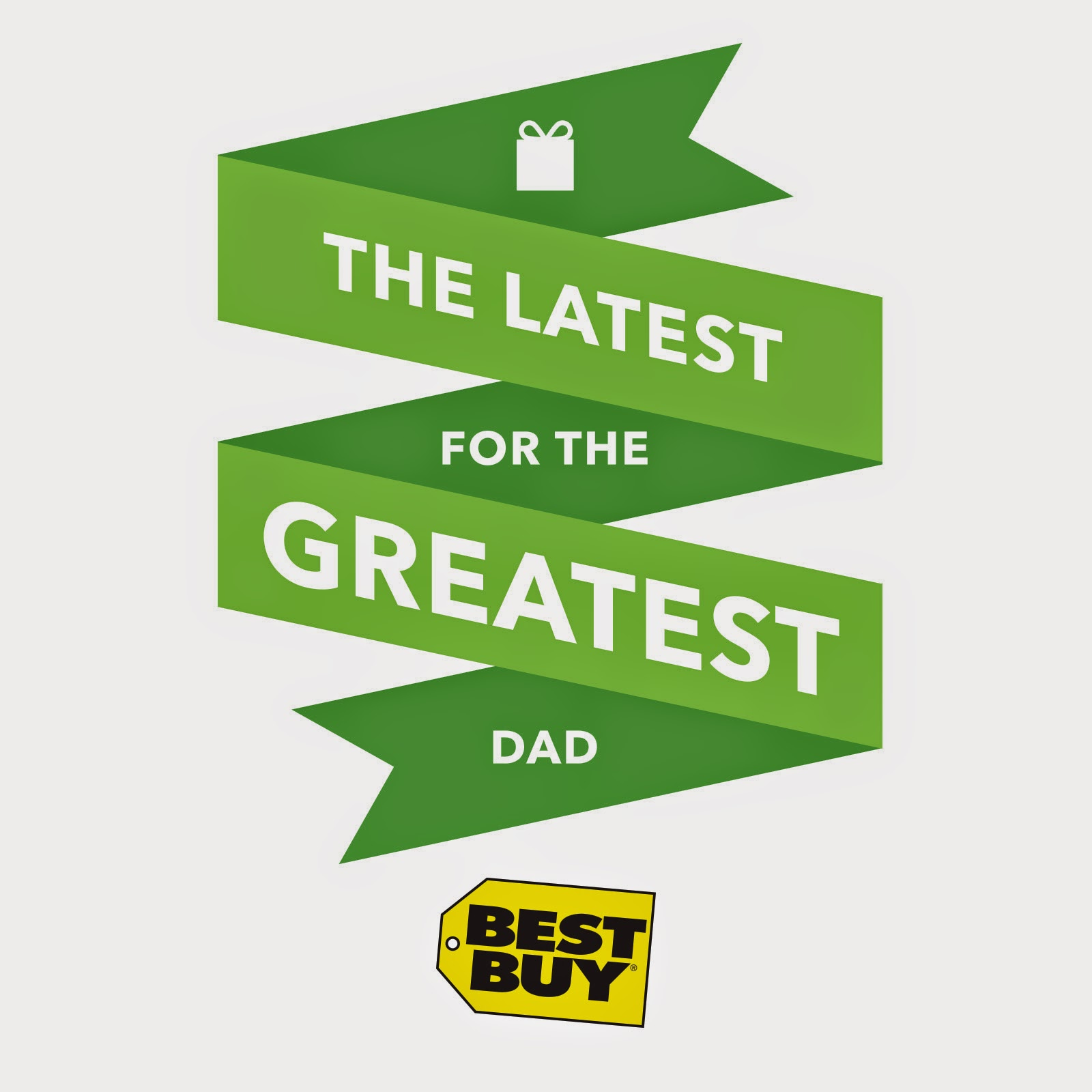 The Latest for the Greatest Dad @ Best Buy