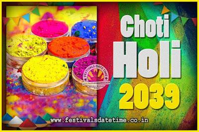 2039 Choti Holi Puja Date & Time, 2039 Choti Holi Calendar