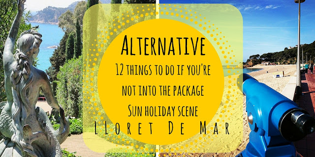 Alternative Lloret de Mar: 12 Things to Do if You're Not into the Package Sun Holiday Party Scene