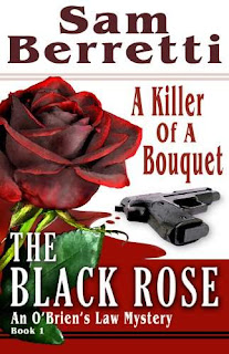 The Black Rose (An O'Brien's Law Mystery -1) - an edge-of-the-seat cozy romance mystery by Sam Berretti