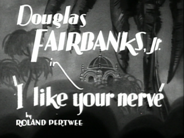 I Like Your Nerve (1931) title card