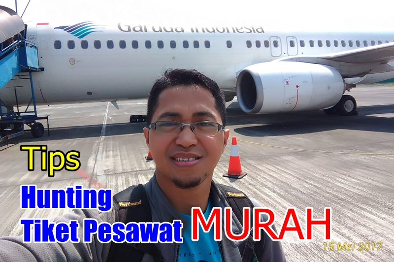 Ihwan Hariyanto Tips Hunting Tiket Pesawat Murah