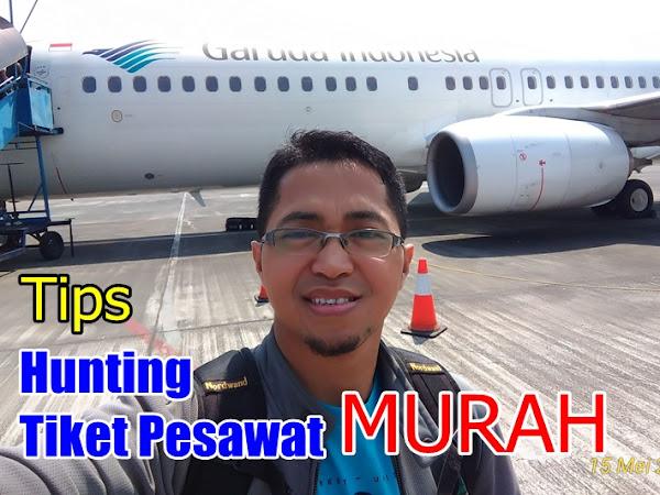 Tips Hunting Tiket Pesawat Murah