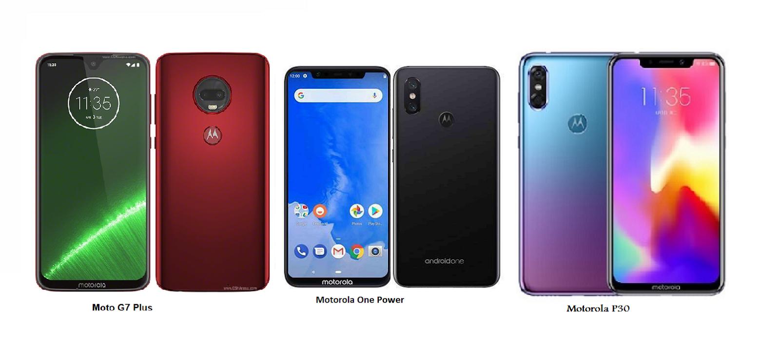 d3107362e97 Motorola P30 Vs Motorola Moto G7 Plus Vs Motorola One Power Specs  Comparisons