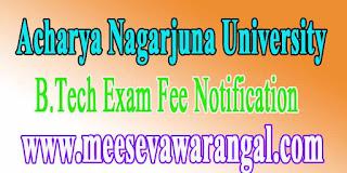 Acharya Nagarjuna University B.Tech 2016 Exam Notification