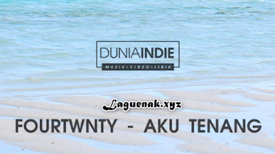 Download Koleksi Lagu Fourtwnty Aku Tenang Mp3 Terpopuler [3:53 MB] Full Album Lawas