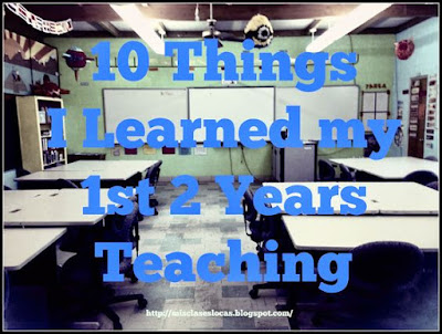 10 things I Learned my 1st 2 Years Teaching High School