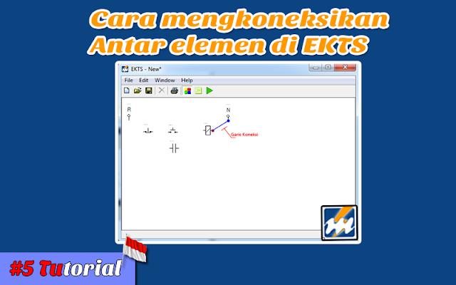 Cara Mengkoneksikan antar Elemen di EKTS - Tutorial Bahasa Indonesia #5