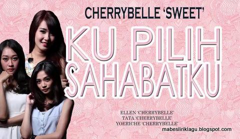 Cherrybelle Sweet - Ku Memilih Sahabatku