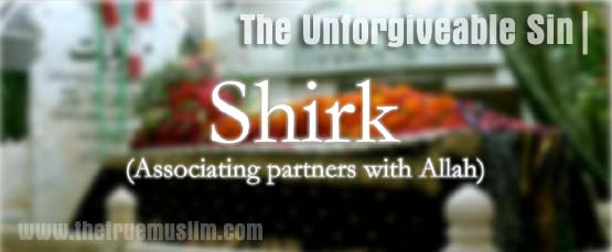 Beware, Shirk Is All Around Us!