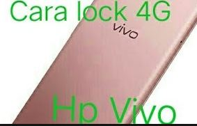 Cara Kunci (Lock) Jaringan 4G Lte Hp Vivo Semua Tipe - Pekanan