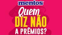 Promoção Mentos 'Quem diz não a Prêmios' quemdiznaoapremios.com.br