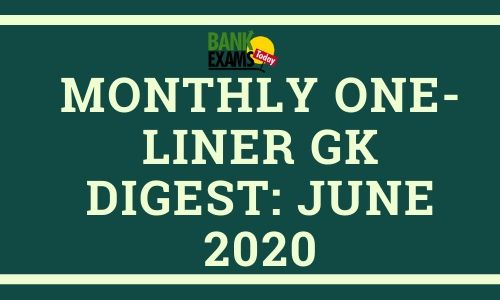 Monthly One-Liner GK Digest: June 2020