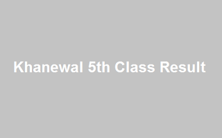Khanewal 5th Class Result 2019