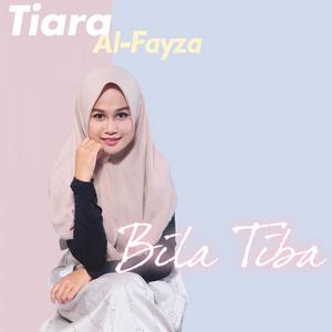 Tiara Al-Fayza – Bila Tiba