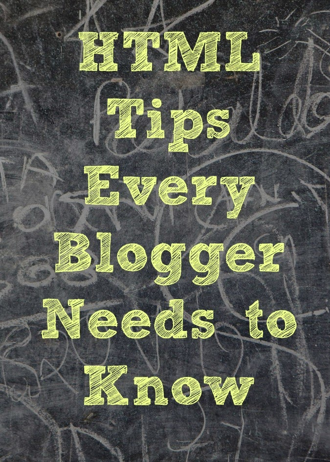 HTML Tips Every Blogger Needs to Know