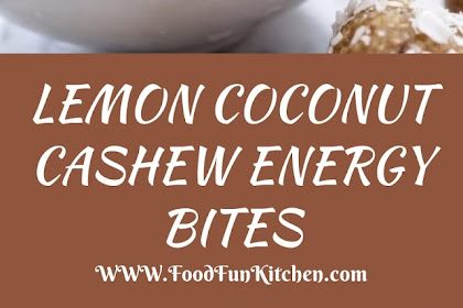 LEMON COCONUT CASHEW ENERGY BITES