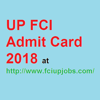 UP FCI Admit Card 2018 at http://www.fciupjobs.com/