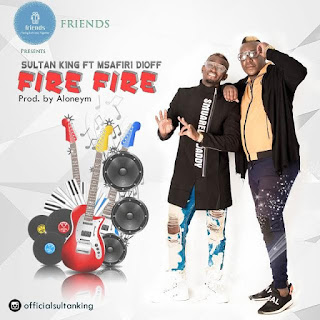 Sultan King ft Msafiri Dioff – Fire Fire