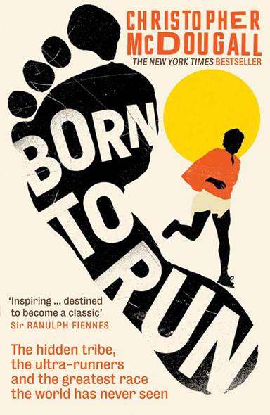 Corri a piedi nudi!: Born to Run di Christopher McDougall