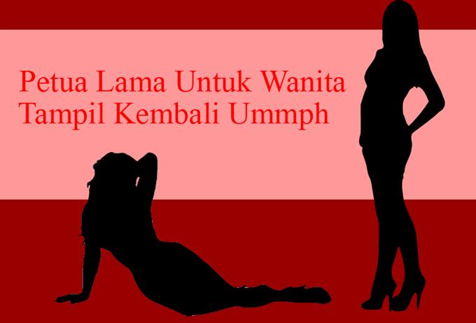 Petua Lama Untuk Jaga Aset Wanita Kembali Ummph